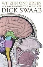 Wij zijn ons brein van baarmoeder tot…