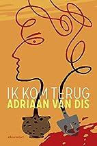 Ik kom terug by Adriaan Van Dis