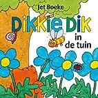 Dikkie Dik in de tuin: een flapjesboek by…