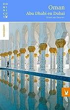 Oman, Dubai en Abu Dhabi by Greet Van Deuren