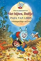 Niet bijten, Dolfje! by Paul van Loon