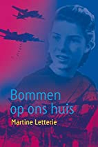 Bommen op ons huis by Martine Letterie