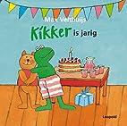 Kikker is jarig by Max Velthuijs