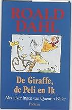 De Giraffe, de Peli en Ik by Roald Dahl