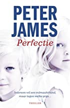 Perfectie by Peter James