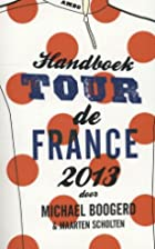Handboek Tour de France / 2013 / druk 1 by…