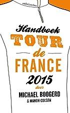 Handboek Tour de France 2015 by Michael…