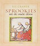 Sprookjes uit de oude doos by Rie Cramer