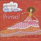 Vandaag ben ik een ... prinses! by Vivian…