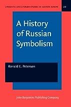 A History of Russian Symbolism (Linguistic…