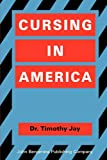 Jay, Timothy: Cursing in America: A Psycholinguistic Study of Dirty Language in the Courts, in the Movies, in the Schoolyards and on the Streets