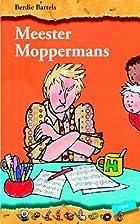 Meester Moppermans by Berdie Bartels