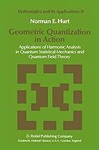 Geometric Quantization in Action:…