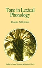 Tone in lexical phonology by Douglas George…