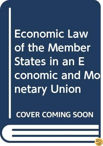 Economic Law of the Member States in an Economic and Monetary Union (European Aspect Law Series)