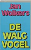 Wolkers, Jan: De Walgvogel