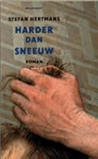 Harder dan sneeuw roman by Stefan Hertmans