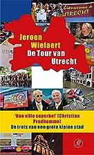 De Tour van Utrecht - De trots van een grote…