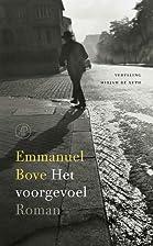 Het voorgevoel roman by Emmanuel Bove