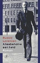 Allesbehalve een held by Rudolf Lorenzen