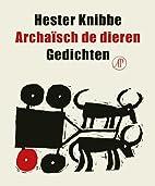 Archaisch de dieren by Hester Knibbe