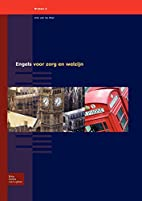 Engels Voor Zorg En Welzijn. by A. N. M.…