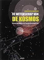 De wetenschap van de kosmos - Over de…