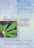 God is mijn Vader : momenten van…