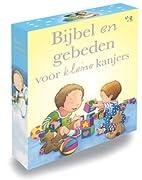 Bijbel en gebeden voor kleine kanjers by…
