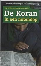 De Koran in een notendop by Robbert…