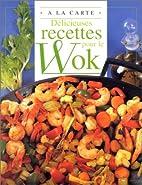 Wok (pour le)/ deli. recettes a la carte by…