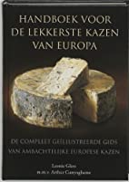 Handboek voor de lekkerste kazen van Europa…