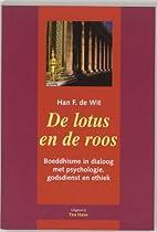 De lotus en de roos : Boeddhisme in dialoog…