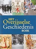 Het Overijsselse geschiedenisboek by Jan ten…