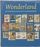 Wonderland : de wereld van het kinderboek by…