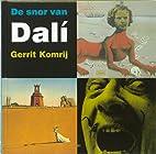 De snor van Dali by Gerrit Komrij