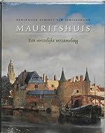 Koninklijk Kabinet van Schilderijen Mauritshuis een vorstelijke verzameling - Peter Van der Ploeg