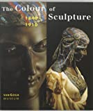 Bluhm, Andreas: The Colour of Sculpture, 1840-1910