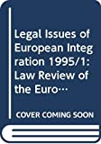 Legal Issues of European Integration 1995 Law Review of the Europa