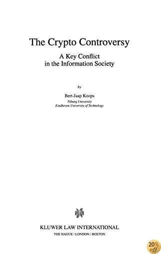 The Crypto Controversy: A Key Conflict in the Information Society (LAW AND ELECTRONIC COMMERCE)