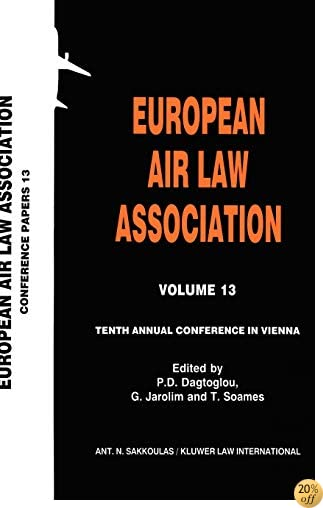 Tenth Annual Conference in Vienna : European Air Law Association (European Air Law Association Series, Volume 13)