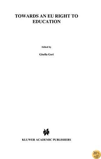 Towards An EU Right To Education (European Monographs Series Set)