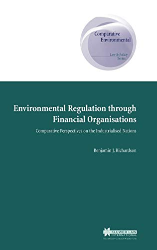 environmental-regulation-through-financial-organisations-comparative-perspectives-on-the-industrialised-nations-comparative-environmental-law-and-policy-series-set