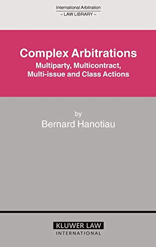 complex-arbitrations-multiparty-multicontract-multi-issue-and-class-actions-international-arbitration-law-library-series-set
