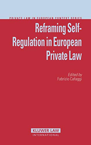 reframing-self-regulation-in-european-private-law-private-law-in-european-context-volume-9