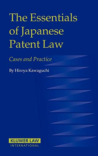 the-essentials-of-japanese-patent-law-cases-and-practice-eiss-kluwer-law-international-series