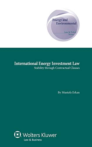 international-energy-investment-law-stability-through-contractual-clauses-energy-and-environmental-law-and-policy-series-energy-and-environmental-supranational-and-comparative-aspects