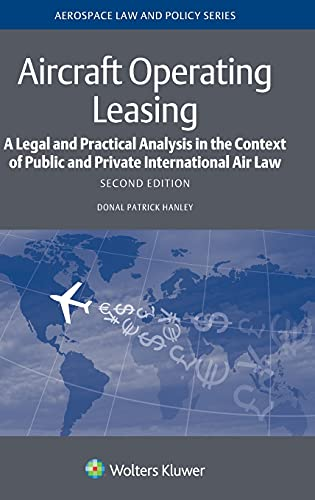aircraft-operating-leasing-a-legal-and-practical-analysis-in-the-context-of-public-and-private-international-air-law-aerospace-law-and-policy