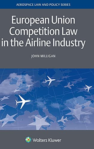 european-union-competition-law-in-the-airline-industry-aviation-law-and-policy