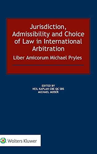 jurisdiction-admissibility-and-choice-of-law-in-international-arbitration-liber-amicorum-michael-pryles